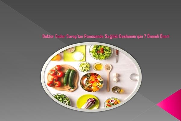 Ender Saraç ile Ramazanda Sağlıklı Beslenin