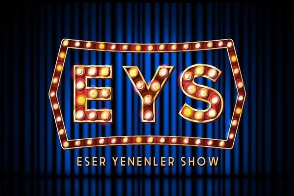 eser yenenler show tv 8