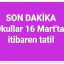 Okullar 16 Mart'ta Tatile Giriyor